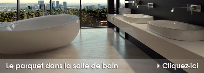 peut-on poser du parquet dans une salle de bain ? Comment choisir son parquet pour une salle de bain ? tous les conseils sur le parquet dans une salle de bain