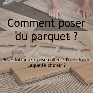 comment poser votre parquet pr sentation des diff rentes. Black Bedroom Furniture Sets. Home Design Ideas